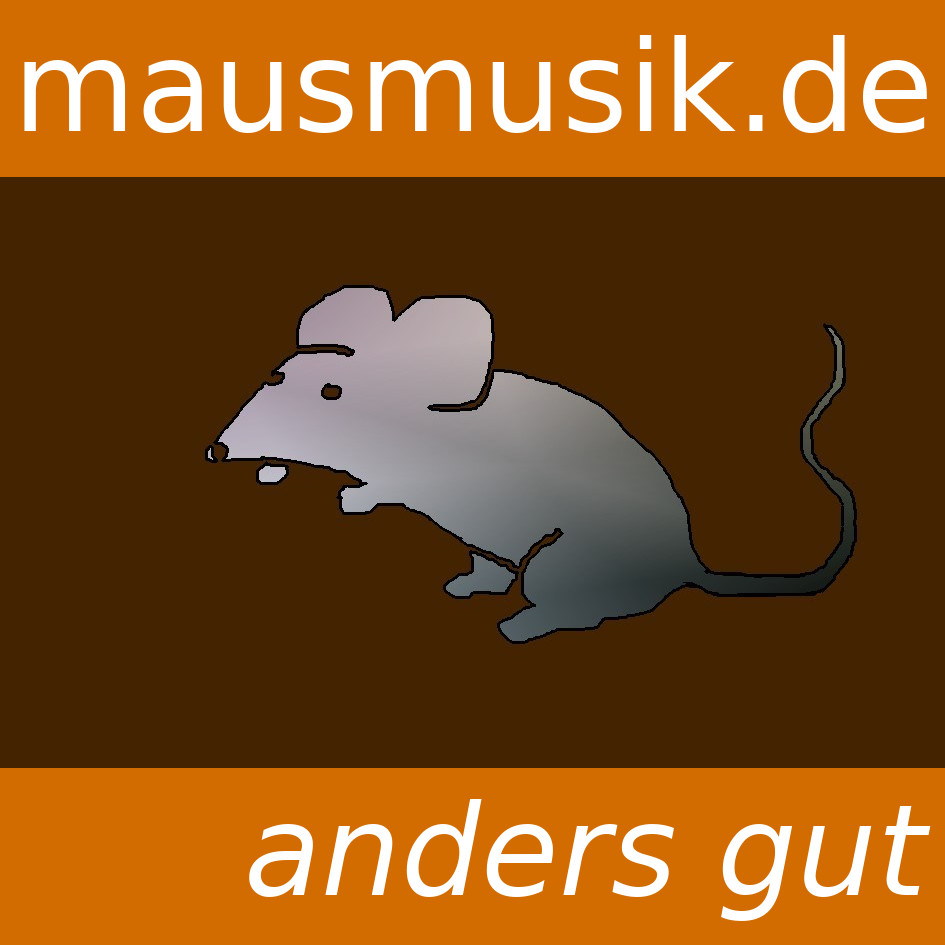 Mausmusik / anders gut